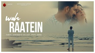 Woh Raatein | Official Video - Aabhimanyu Kak Feat. Poppy Jabbal | Anmol Daniel | Indie Music Label
