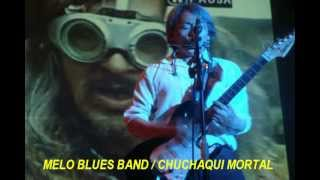 MELO BLUES BAND - CHUCHAQUI MORTAL - CASABLANCA VIDEO Y MUSICA