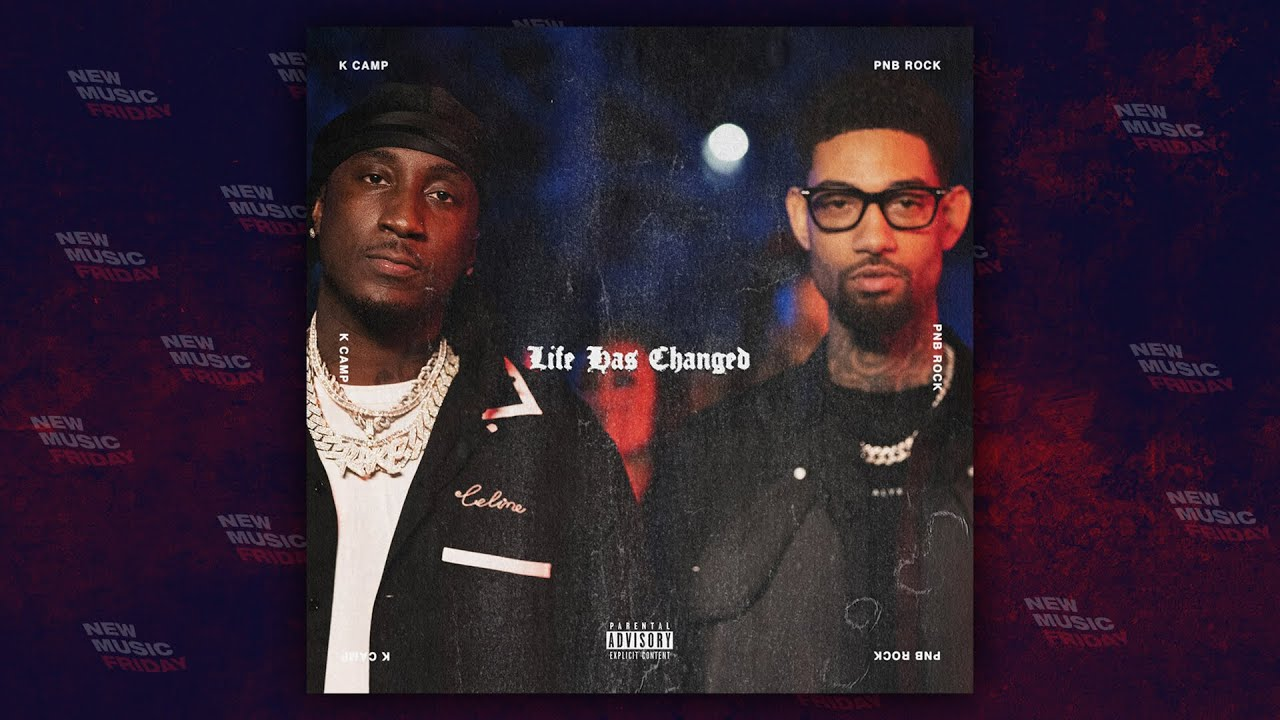 """K Camp Ft. PnB Rock - """"Life Has Changed"""""""