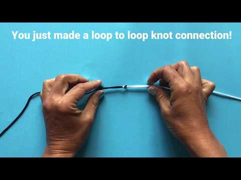 How To Make A Loop To Loop Knot Connection