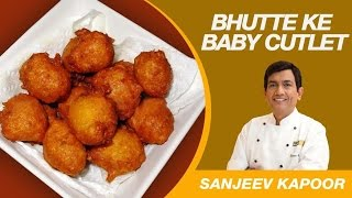 Corn Cutlet by Master Chef Sanjeev Kapoor | Party Cooking