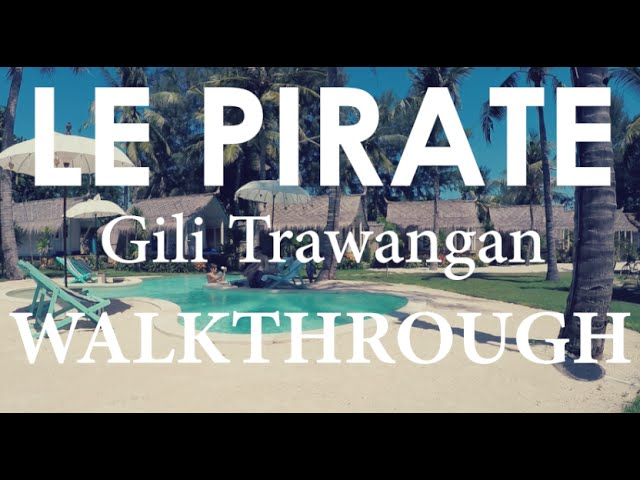 Le Pirate - Gili Trawangan (Walkthrough)