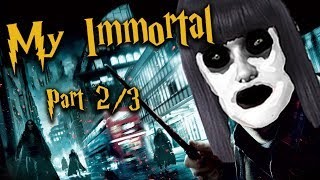 Storytime My Immortal Episode 2