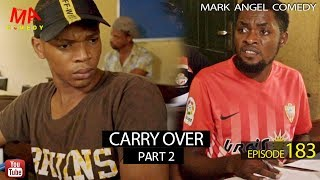 CARRY OVER Part Two Mark Angel Comedy Episode 183