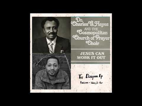 He Can Work It Out [REMIX] by Dr. Charles Hayes & Karizma
