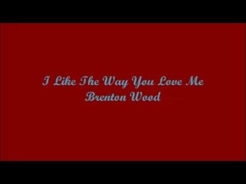 I Like The Way You Love Me - Brenton Wood (Lyrics)