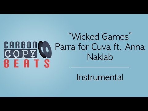 Wicked Games - Instrumental / Karaoke (In The Style Of Parra for Cuva ft. Anna Naklab)