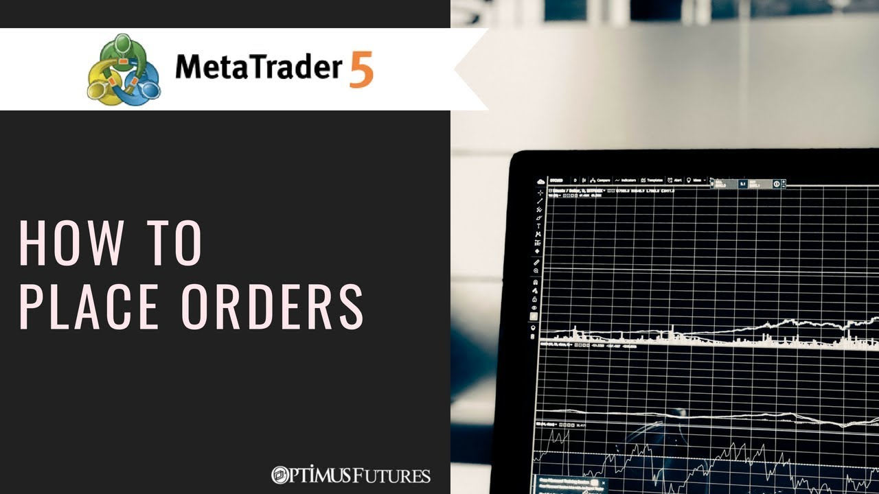 Metatrader5 Mt5 How To Place Orders Youtube