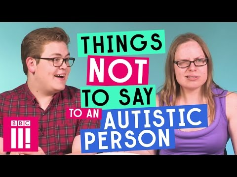 Things Not To Say To An Autistic Person