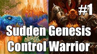 [Hearthstone] Sudden Genesis Control Warrior (Part 1)