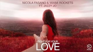 Nicola Fasano & Miami Rockets Ft Jazzy Jo - Fight for your love