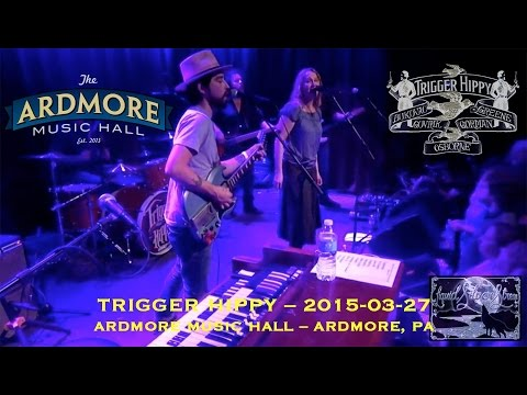 2015-03-27 - Trigger Hippy @ Ardmore Music Hall