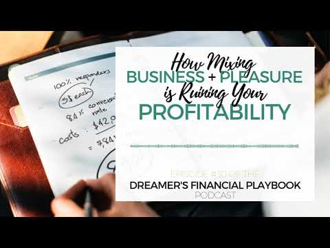 How Mixing Business + Pleasure is Ruining Your Profitability