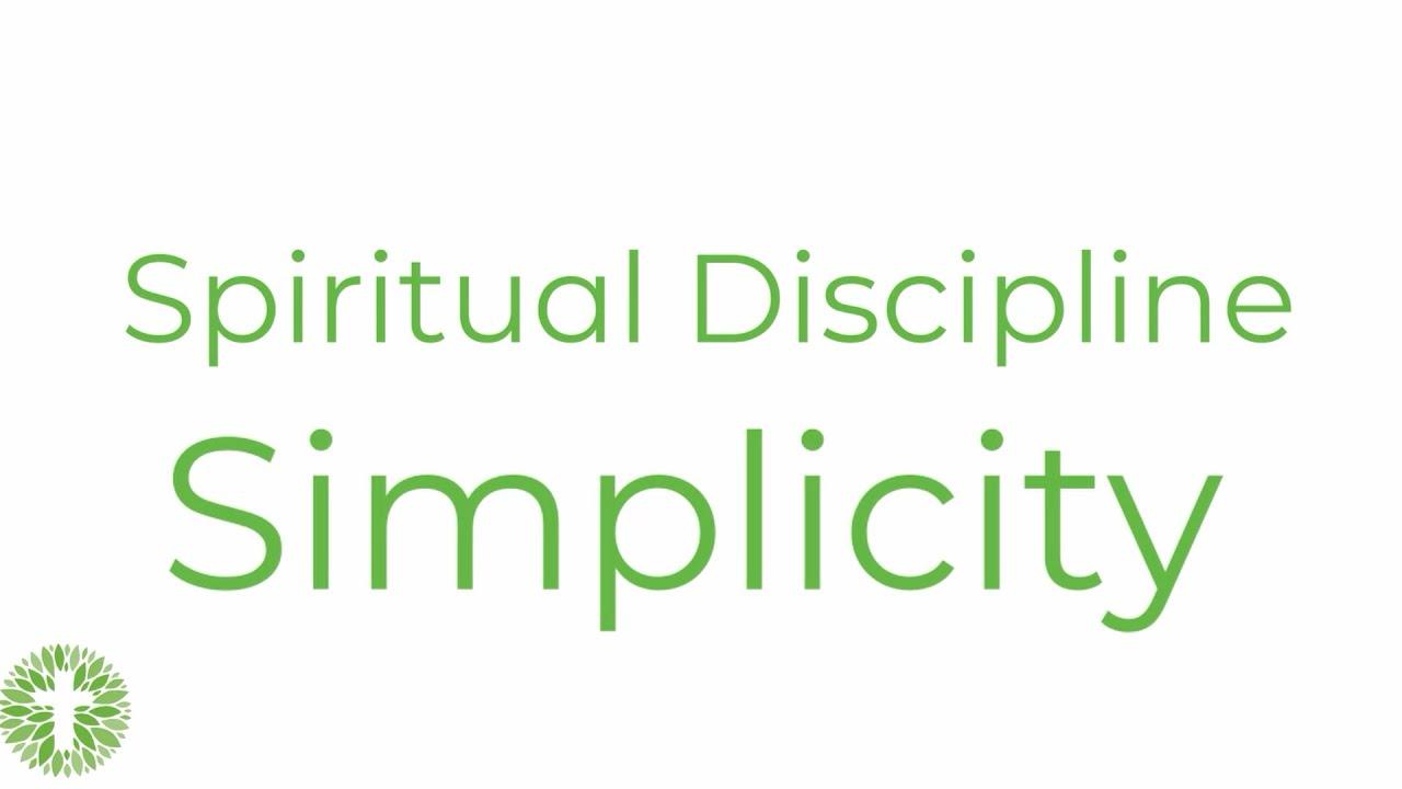 Spiritual Discipline: Simplicity