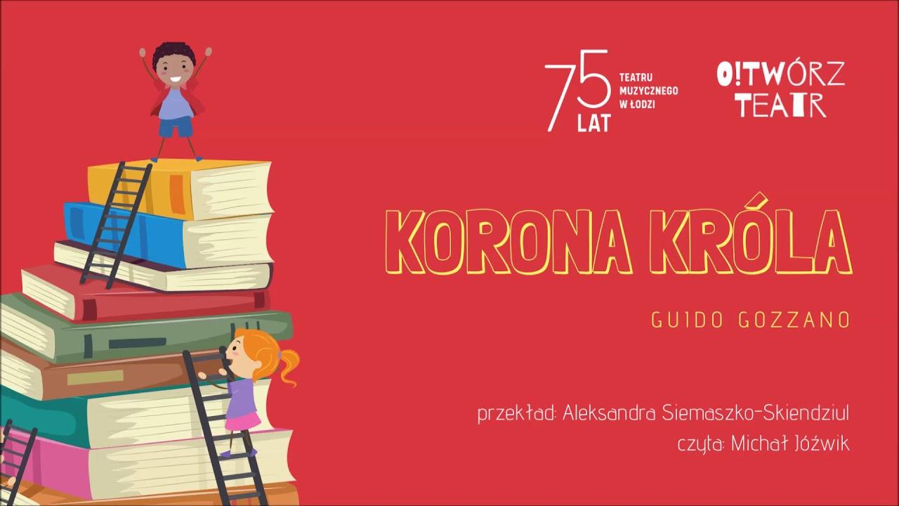 Teatr Muzyczny #zostajewdomu - Korona króla / słuchowisko