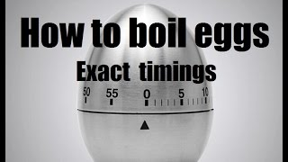Precise timings to boil: Soft, Meḋium and Hard boiled Eggs