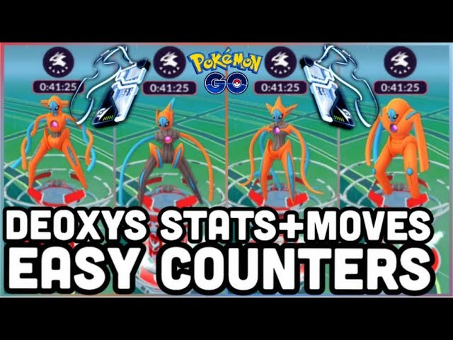 DEOXYS EX RAID ALL FORMS MOVES & STATS FOR POKEMON GO | DEOXYS COUNTERS SAME AS MEWTWO