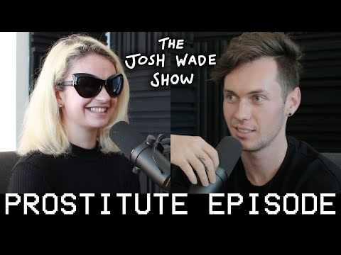 THE PROSTITUTE EPISODE - The Josh Wade Show #049