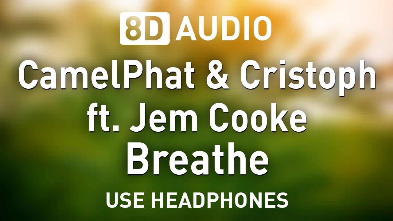 CamelPhat & Cristoph ft. Jem Cooke - Breathe | 8D AUDIO 🎧 image