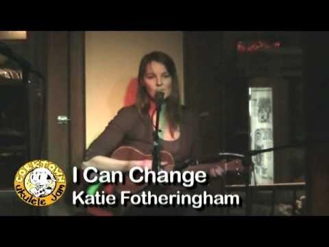Katie Fotheringham - I Can Change
