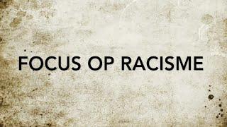 Focus op: Racisme. Effe Uitzoomen.
