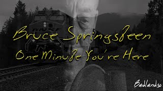 Bruce Springsteen - One Minute You're Here