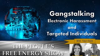Gangstalking Electronic Harassment and Targeted Individuals