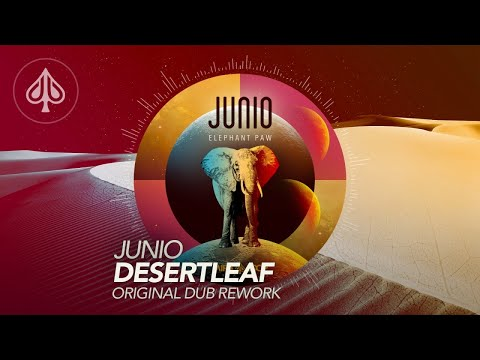Junio - Elephant Paw - 03 - Desertleaf - Dub Rework