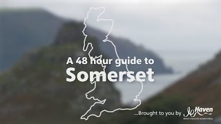 A 48 hour guide to Somerset