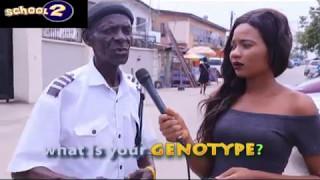 What is your quotGENOTYPEquot SCHOOL2 COMEDY Nigerian Comedy