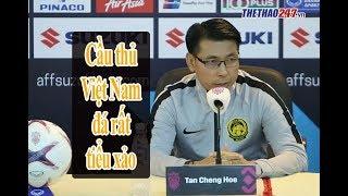 HLV Tan Cheng Hoe: 'Cầu thủ Việt Nam chơi rất tiểu xảo, Malaysia sẽ ghi bàn ở Mỹ Đình'