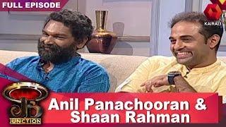 JB Junction : Shaan Rahman And Anil Panachooran - Part 2 | 4th November 2017 | Full Episode