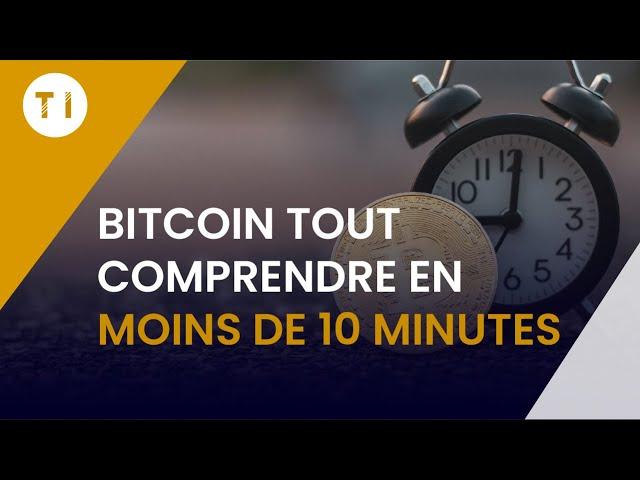 Bitcoin : Explication pour tout comprendre rapidement (moins de 10 minutes)