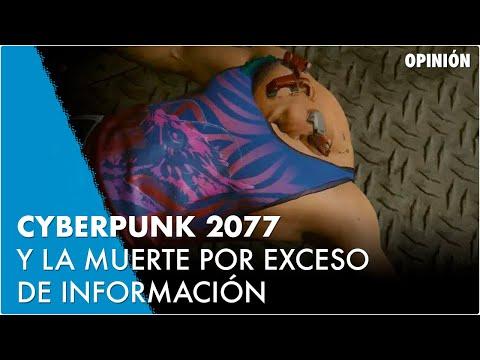 Cyberpunk 2077 y la muerte por exceso de información