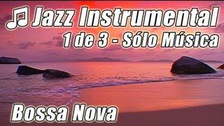 JAZZ INSTRUMENTAL #1 Bossa Nova canciones feliz Latin Lounge suave música Chill Out fondo musica