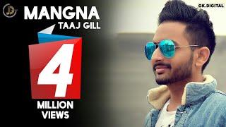 MANGNA ( Full Song )   TAAJ GILL    Preet Judge   Latest Punjabi Song 2017   JUKE DOCK  