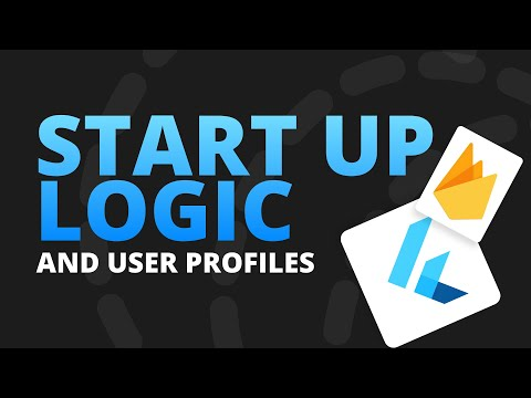 StartUp Logic and User Profiles using Firebase and Firestore