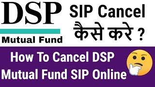 How To Cancel DSP Mutual Fund SIP Online in Hindi