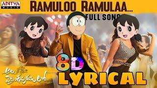 #AlaVaikunthapurramuloo- Ramuloo Ramulaa 8d lyrics Full Song doraemon version Allu Arjun  Thaman