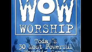 I Could Sing Of Your Love Forever   Martin Smith - WOW Worship