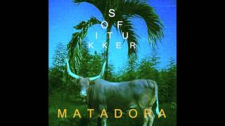 SOFI TUKKER - Matadora (Official Audio)