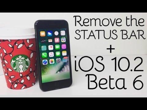 iOS 10.2 Beta 6 + How to Make Status Bar Disappear