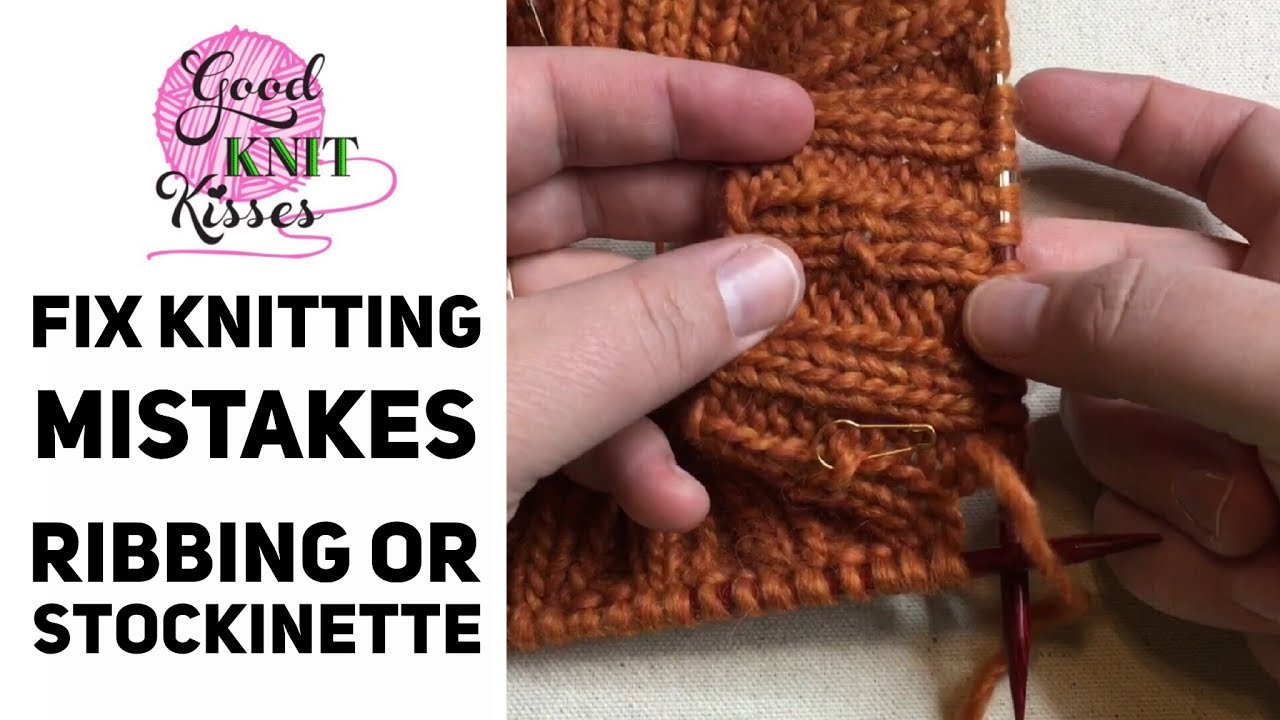 How To Fix Knitting Mistakes On Ribbing Or Stockinette Youtube
