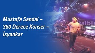 Mustafa Sandal – 360 Derece Konser – İsyankar