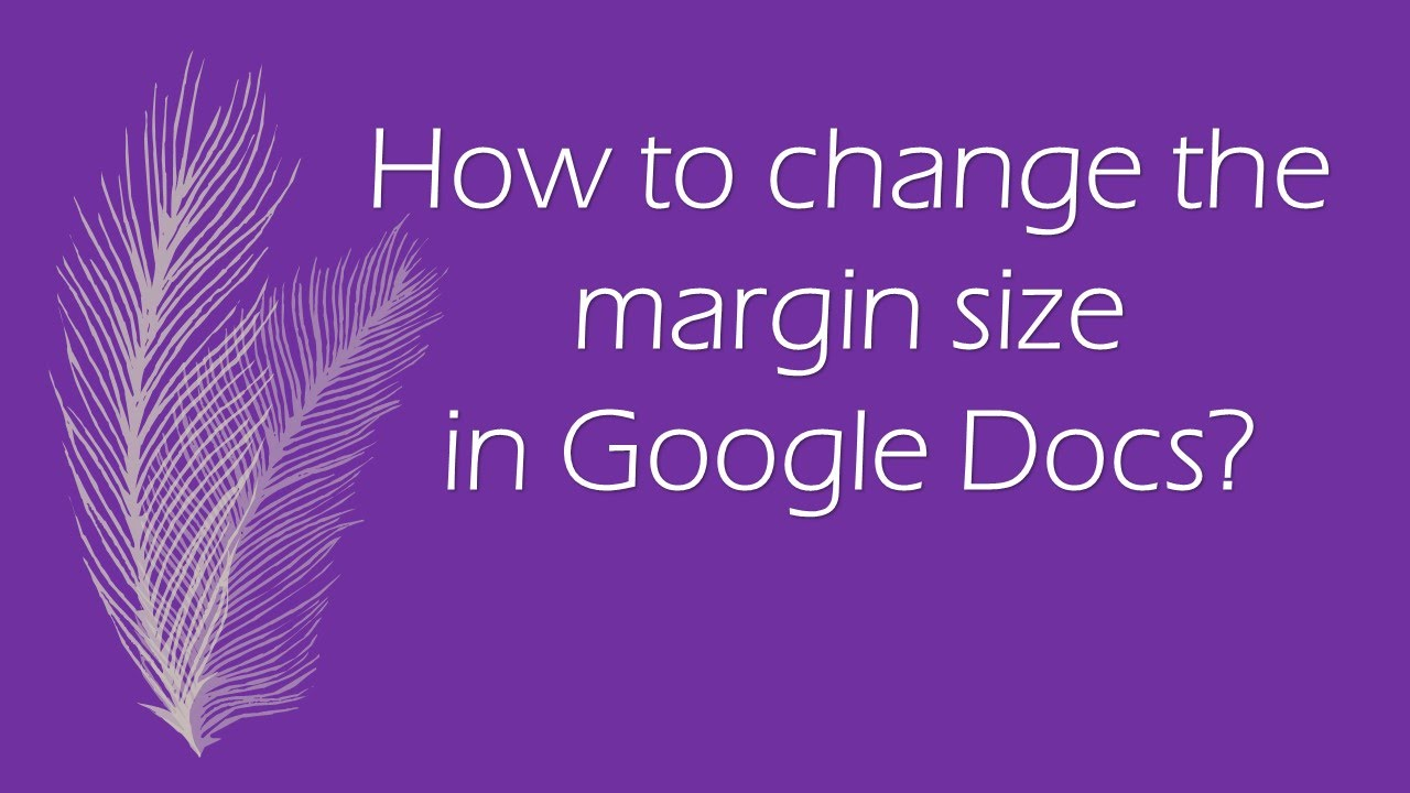 How to change the margin size in Google Docs? - YouTube
