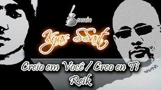 Kyas SSantos - Creio em Você / Creo en Ti (Reik)