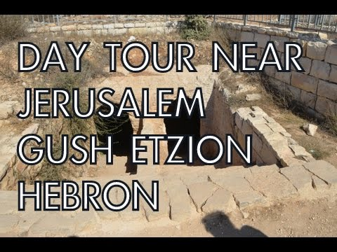 Day Tour from Jerusalem in Gush Etzion and Hebron