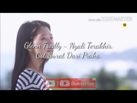 Glenn Fredly - Nyali Terakhir (Lyrics). (Ost - Surat dari Praha)
