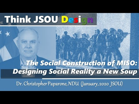 the-social-construction-of-miso:-designing-social-reality-a-new-soup---dr.-christopher-paparone-jsou