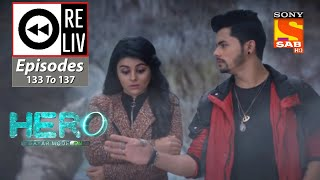 Weekly ReLIV - Hero - Gayab Mode On - 14th June 2021 To 18th June 2021 - Episodes 133 To 137